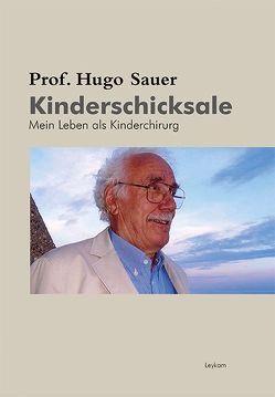 Prof. Hugo Sauer – Kinderschicksale von Sauer,  Hugo