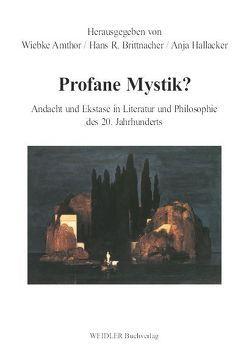 Profane Mystik? von Amthor,  Wiebke, Brittnacher,  Hans R, Hallacker,  Anja