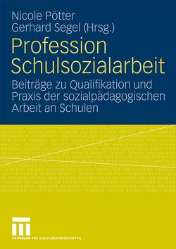 Profession Schulsozialarbeit von Pötter,  Nicole, Segel,  Gerhard