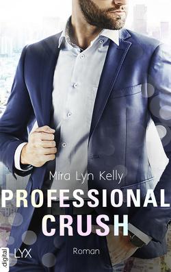 Professional Crush von Kelly,  Mira Lyn, Krug,  Michael