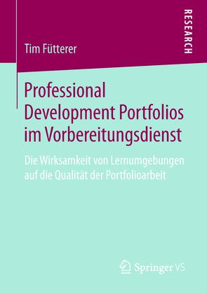 Professional Development Portfolios im Vorbereitungsdienst von Fütterer,  Tim