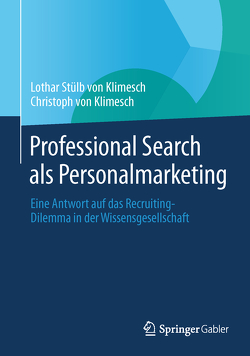 Professional Search als Personalmarketing von Stülb von Klimesch,  Lothar, von Klimesch,  Christoph