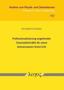 Professionalisierung angehender Chemielehrkräfte für einen Gemeinsamen Unterricht von Schlüter,  Ann-Kathrin