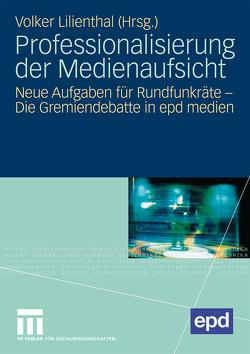 Professionalisierung der Medienaufsicht von Lilienthal,  Volker