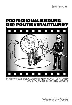 Professionalisierung der Politikvermittlung? von Tenscher,  Jens