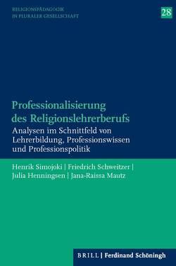 Professionalisierung des Religionslehrerberufs von Henningsen,  Julia, Mautz,  Jana Raissa, Schweitzer,  Friedrich, Simojoki,  Henrik