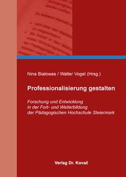 Professionalisierung gestalten von Bialowas,  Nina, Vogel,  Walter