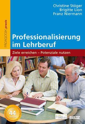 Professionalisierung im Lehrberuf von Lion,  Brigitte, Niermann,  Franz, Stöger,  Christine