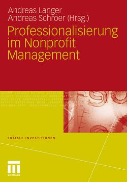 Professionalisierung im Nonprofit Management von Langer,  Andreas, Schröer,  Andreas