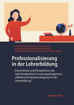 Professionalisierung in der Lehrerbildung von Dörfler,  Tobias, Friesen,  Marita, Lohse-Bossenz,  Hendrik, Rehm,  Markus, Rutsch,  Juliane, Seidenfuss,  Manfred, Vogel,  Markus