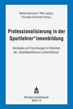 Professionalisierung in der Sportlehrer*innenbildung von Hartmann,  Meike, Laging,  Ralf, Scheinert,  Christian