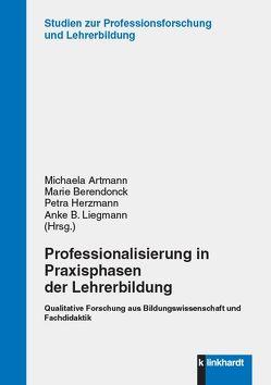 Professionalisierung in Praxisphasen der Lehrerbildung von Artmann,  Michaela, Berendonck,  Marie, Herzmann,  Petra, Liegmann,  Anke B