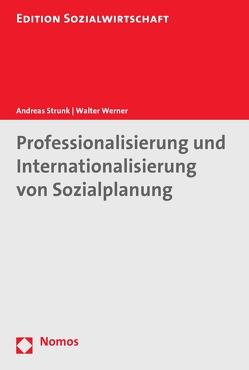 Professionalisierung und Internationalisierung von Sozialplanung von Strunk,  Andreas, Werner,  Walter