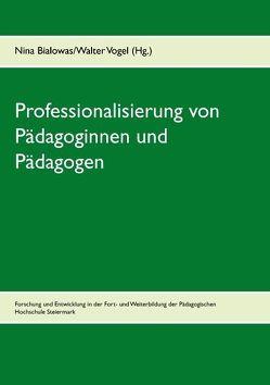 Professionalisierung von Pädagoginnen und Pädagogen von Bialowas,  Nina, Vogel,  Walter