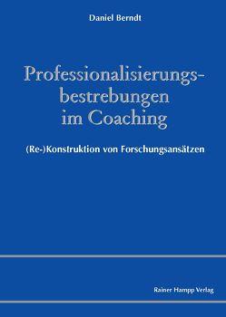 Professionalisierungsbestrebungen im Coaching von Berndt,  Daniel