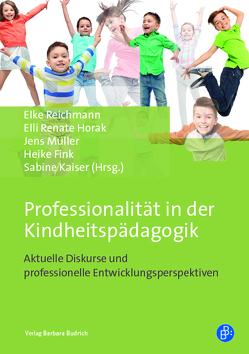 Professionalität in der Kindheitspädagogik von Fink,  Heike, Horak,  Renate Elli, Kaiser,  Sabine, Mueller,  Jens, Reichmann,  Elke