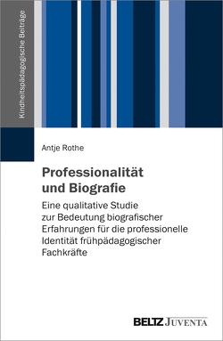 Professionalität und Biografie von Rothe,  Antje