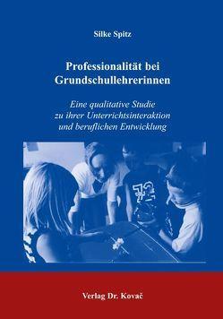 Professionalität bei Grundschullehrerinnen von Spitz,  Silke