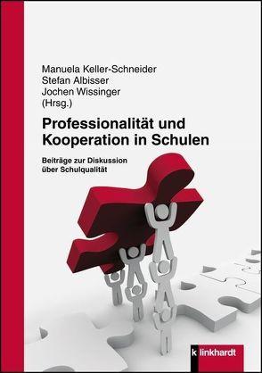 Professionalität und Kooperation in Schulen von Albisser,  Stefan, Keller-Schneider,  Manuela, Wissinger,  Jochen
