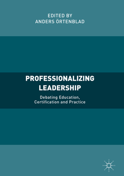 Professionalizing Leadership von Örtenblad,  Anders