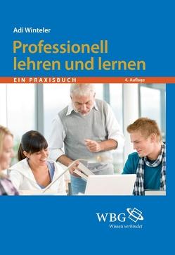 Professionell lehren und lernen von Winteler,  Adi