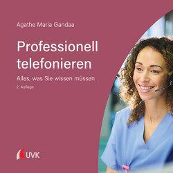 Professionell telefonieren von Gandaa,  Agathe Maria