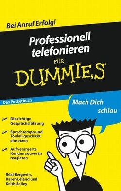 Professionell telefonieren für Dummies Das Pocketbuch von Bailey,  Keith, Bergevin,  Réal, Leland,  Karen