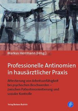 Professionelle Antinomien in hausärztlicher Praxis von Herrmann,  Markus