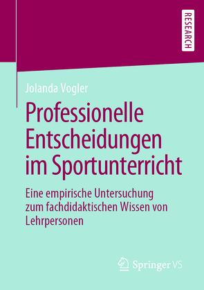 Professionelle Entscheidungen im Sportunterricht von Vogler,  Jolanda