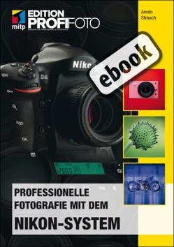 Professionelle Fotografie mit dem Nikon-System von Strauch,  Armin