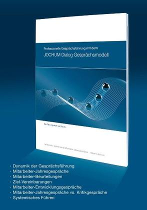 Professionelle Gesprächsführung mit dem JOCHUM Dialog Gesprächsmodell von Jochum,  Eduard