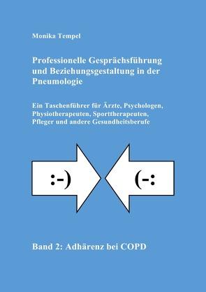 Professionelle Gesprächsführung und Beziehungsgestaltung in der Pneumologie – Band 2: Adhärenz bei COPD von Tempel,  Monika