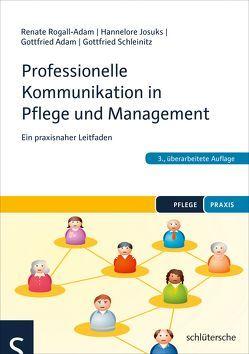 Professionelle Kommunikation in Pflege und Management von Rogall-Adam,  Renate