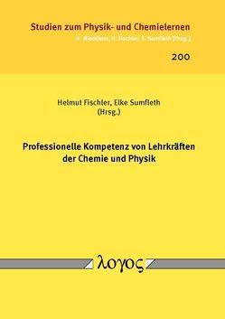 Professionelle Kompetenz von Lehrkräften der Chemie und Physik von Fischler,  Helmut, Sumfleth,  Elke