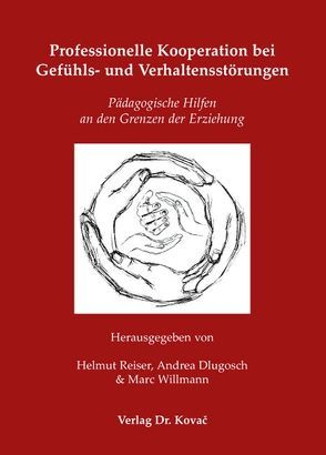 Professionelle Kooperation bei Gefühls- und Verhaltensstörungen von Dlugosch,  Andrea, Reiser,  Helmut, Willmann,  Marc
