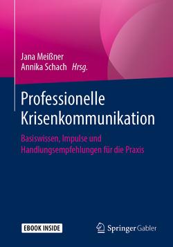Professionelle Krisenkommunikation von Meißner,  Jana, Schach,  Annika