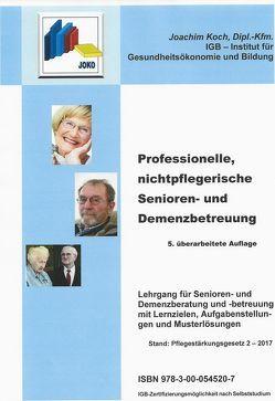 Professionelle, nichtpflegerische Senioren- und Demenzbetreuung von Koch,  Joachim