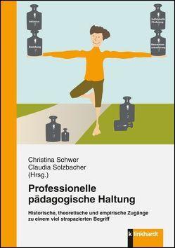 Professionelle pädagogische Haltung von Schwer,  Christina, Solzbacher,  Claudia