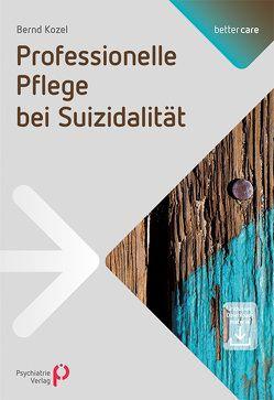 Professionelle Pflege bei Suizidalität von Kozel,  Bernd