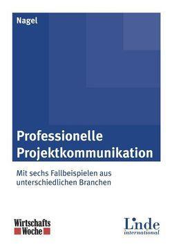 Professionelle Projektkommunikation von Nagel,  Katja