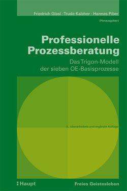 Professionelle Prozessberatung von Glasl,  Friedrich, Kalcher,  Trude, Piber,  Hannes