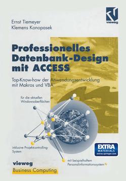 Professionelles Datenbank-Design mit ACCESS von Konopasek,  Klemens, Tiemeyer,  Ernst