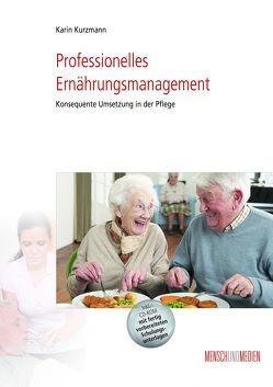Professionelles Ernährungsmanagement von Kurzmann,  Karin