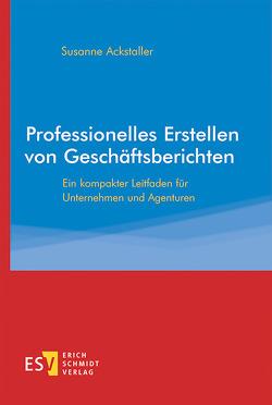 Professionelles Erstellen von Geschäftsberichten von Ackstaller,  Susanne