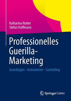 Professionelles Guerilla-Marketing von Hoffmann,  Stefan, Hutter,  Katharina