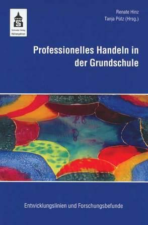 Professionelles Handeln in der Grundschule von Hinz,  Renate, Pütz,  Tanja