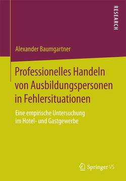 Professionelles Handeln von Ausbildungspersonen in Fehlersituationen von Baumgartner,  Alexander