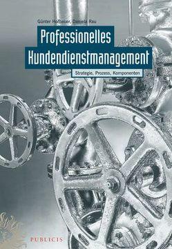 Professionelles Kundendienstmanagement von Hofbauer,  Günter, Rau,  Daniela