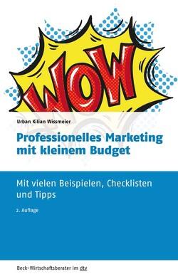 Professionelles Marketing mit kleinem Budget von Wissmeier,  Urban Kilian