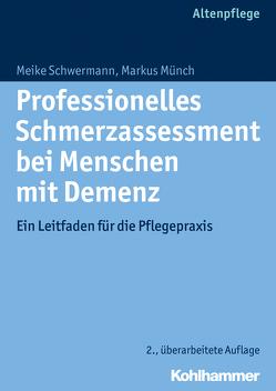 Professionelles Schmerzassessment bei Menschen mit Demenz von Münch,  Markus, Schwermann,  Meike